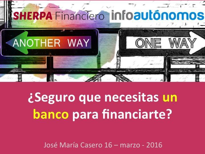 """""""financiación sin bancos"""""""